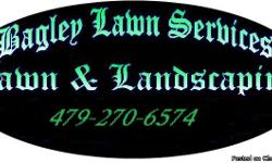 Get your services from Bagley Lawn Services for $25 for mowing, weed eat, edge, and blow off up to half an acre until the middle of April. Office 479-270-6574 We are offering this service so you can have a beautiful lawn and to get ready for the regular
