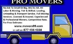NO JOB TO SMALL OR BIG. WE DO ALL. ALL LABOR & MOVING. FAIR & SKILLED. EXPERIENCED & PROFESSIONAL MOVERS. FOR FREE ESTIMATE VISIT US NOW OR CALL US  NOW FOR FREE ESTIMATE-- 877 456 4338 LICENSED & INSURED. LOADING, UNLOADING & TRANSPORT SERVICES.