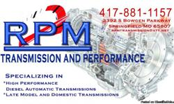 RPM Transmission and Performance specializing in high performance diesel automatic, late model and domestic transmissions. 20 years of experience! ... 3392 South Bowgen Parkway, Springfield MO